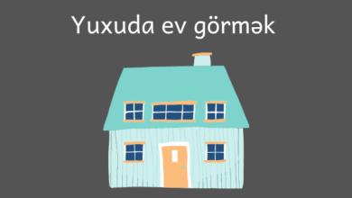 Photo of Yuxuda ev görmək ✅