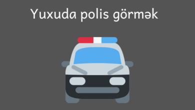 Photo of Yuxuda Polis görmək ✅