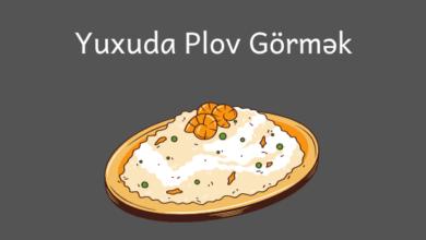 Photo of Yuxuda Plov Görmək ✅
