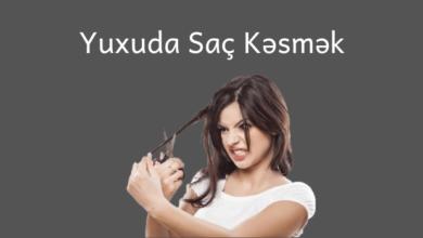 Photo of Yuxuda Saç Kəsmək ✅
