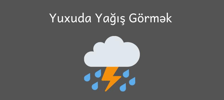 Yuxuda Yagis Gormek
