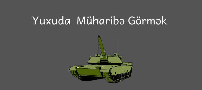 Yuxuda Muharibe Gormek