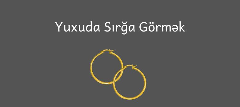 Yuxuda Sirga Gormek