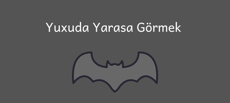Yuxuda Yarasa Gormek